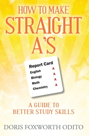 How to Make Straight A's: A Guide to Better Study Skills