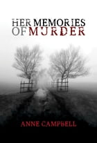 Her Memories of Murder by Anne Campbell