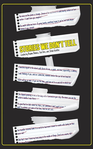 Stories We Don't Tell by Brianne Benness