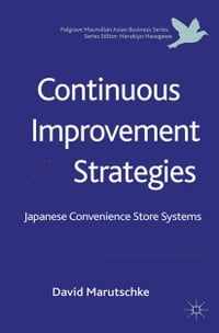 Continuous Improvement Strategies: Japanese Convenience Store Systems