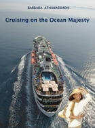 Cruising on the Ocean Majesty by Barbara Athanassiadis