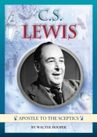 C. S. Lewis - Apostle to the Sceptics by Walter Hooper