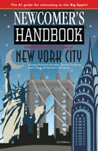 Newcomer's Handbook for Moving to and Living in New York City: Including Manhattan, Brooklyn, Queens, The Bronx, Staten Island, and Northern New Jerse by Julie Schwietert Collazo