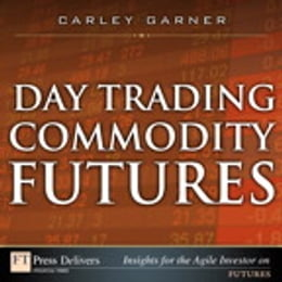 Book Day Trading Commodity Futures by Carley Garner