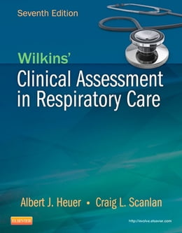 Book Wilkins' Clinical Assessment in Respiratory Care - E-Book by Al Heuer, PhD, MBA, RRT, RPFT