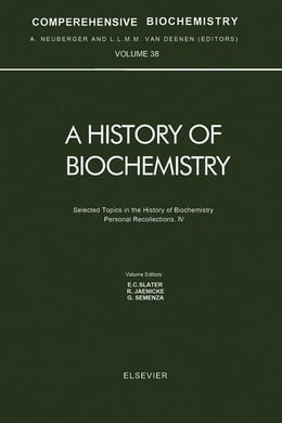 Book Selected Topics in the History of Biochemistry. Personal Recollections. IV by Semenza, G.