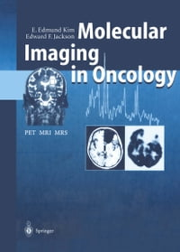Molecular Imaging in Oncology: PET, MRI, and MRS