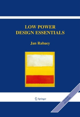 Book Low Power Design Essentials by Jan Rabaey