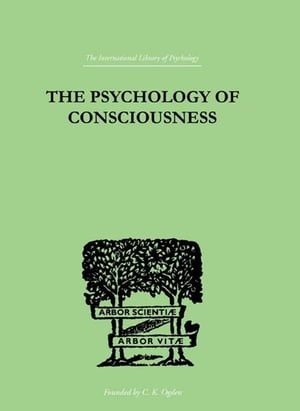 The Psychology Of Consciousness