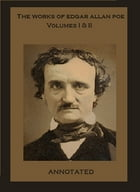 The Works of Edgar Allan Poe (Annotated): Volumes I & II by Edgar Allan Poe