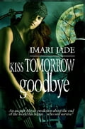 Kiss Tomorrow Goodbye 5fecd88f-1e49-4f63-90c4-e0cdfc00cdcf