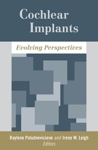 Cochlear Implants: Evolving Perspectives