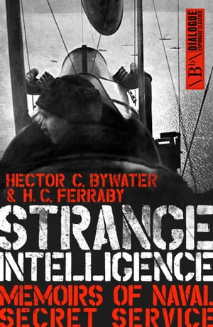 Strange Intelligence Memoirs of Naval Secret Service