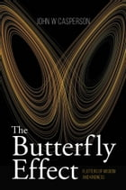 The Butterfly Effect: Flutters of Wisdom and Kindness by John Casperson