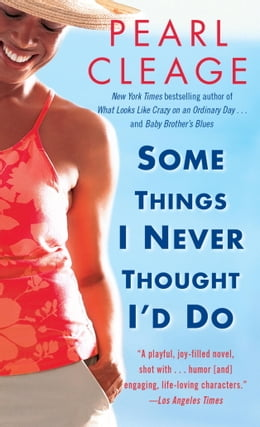 Book Some Things I Never Thought I'd Do: A Novel by Pearl Cleage