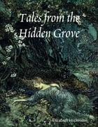 Tales from the Hidden Grove by Elizabeth Hopkinson