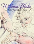 William Blake: Masterpieces In Colour by Maria Tsaneva