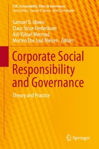 Corporate Social Responsibility and Governance: Theory and Practice