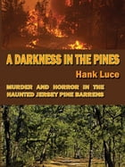 A Darkness in the Pines by Hank Luce