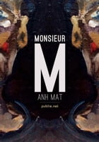 Monsieur M by Anh Mat