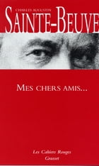 Mes chers amis by Charles-Augustin Sainte-Beuve