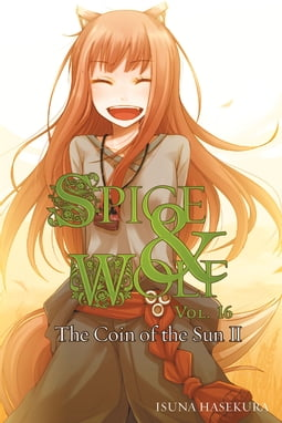 Spice and Wolf, Vol. 16 (light novel)