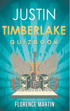 Justin Timberlake: The Quiz Book from the New Mickey Mouse Club about Justified to The Social…