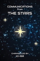 Communications from The Stars by Kira Diane Lester