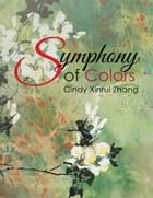 Symphony of Colors by Cindy Xinrui Zhang