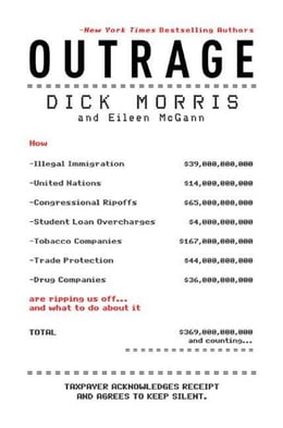 Book Outrage: How Illegal Immigration, the United Nations, Congressional Ripoffs, Student Loan… by Dick Morris