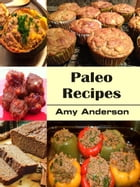 Paleo Recipes by Amy Anderson