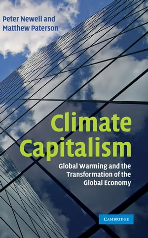 Climate Capitalism Global Warming and the Transformation of the Global Economy