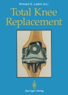 Total Knee Replacement by Barry C. Kleeman