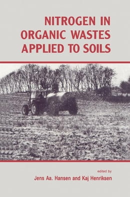 Book Nitrogen in Organic Wastes: Applied to Soils by Unknown, Author