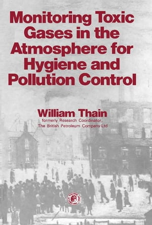 Monitoring Toxic Gases in the Atmosphere for Hygiene and Pollution Control: Pergamon International Library of Science,  Technology,  Engineering and Soc