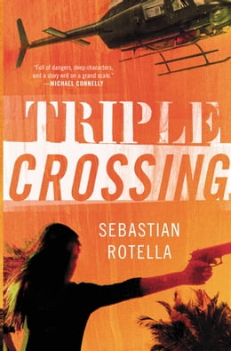 Book Triple Crossing: A Novel by Sebastian Rotella
