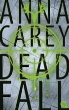 Deadfall: Band 2 by Anna Carey