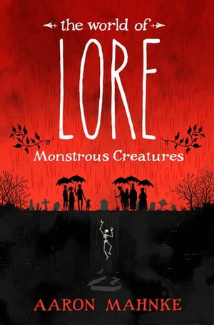 The World of Lore, Volume 1: Monstrous Creatures Now a major online streaming series