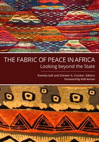 The Fabric of Peace in Africa: Looking beyond the State