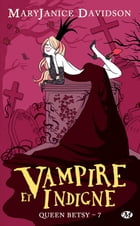 Vampire et Indigne: Queen Betsy, T7 by Cécile Tasson