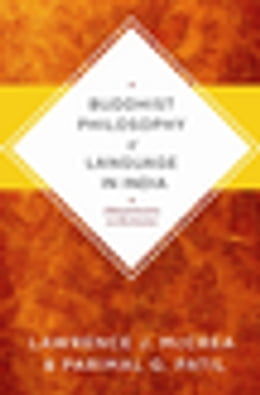 Book Buddhist Philosophy of Language in India: Jñanasrimitra on Exclusion by Lawrence J. McCrea