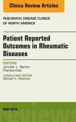 Book Patient Reported Outcomes in Rheumatic Diseases, An Issue of Rheumatic Disease Clinics of North… by Jennifer L. Barton, MD
