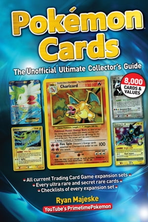 Pokemon Cards The Unofficial Ultimate Collector's Guide