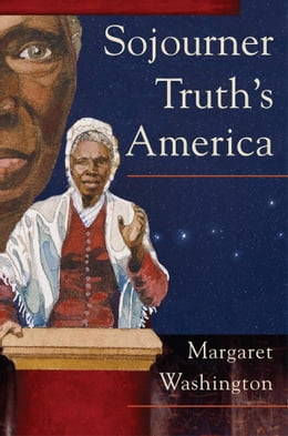 Book Sojourner Truth's America by Margaret Washington