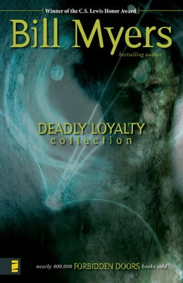 Book Deadly Loyalty Collection by Bill Myers