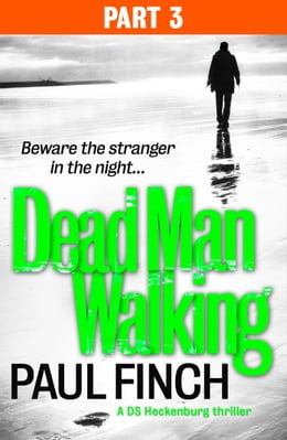 Book Dead Man Walking (Part 3 of 3) (Detective Mark Heckenburg, Book 4) by Paul Finch