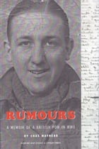 Rumours: The Memoir of a POW in WWII by Chas Mayhead