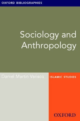 Book Sociology and Anthropology: Oxford Bibliographies Online Research Guide by Daniel Martin Varisco