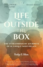 Life Outside the Box: The extraordinary journeys of 10 unique individuals, Second Edition