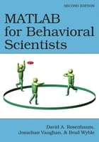 MATLAB for Behavioral Scientists, Second Edition